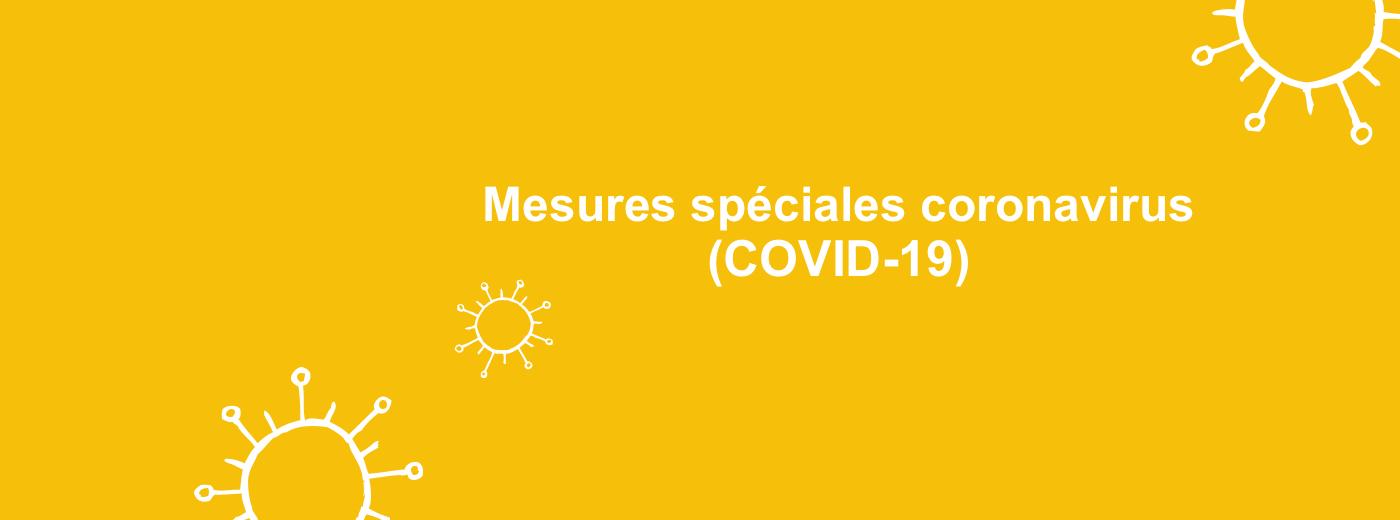 Mesures spéciales coronavirus